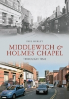 Middlewich and Holmes Chapel Through Tim