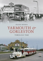 Yarmouth And Goreston Through Time