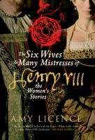 Six Wives and Many Mistresses of Henry V