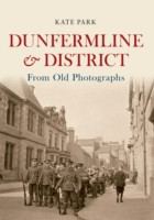 Dunfermline & District From Old Photogra