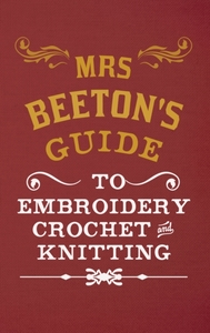 Mrs Beeton's Guide to Embroidery, Croche