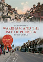 Wareham and The Isle of Purbeck Through