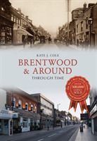 Brentwood and Around Through Time