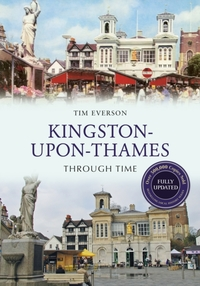 Kingston-upon-Thames Through Time Revise
