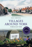 Villages Around York Through Time Revise