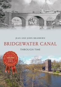 Bridgewater Canal Through Time