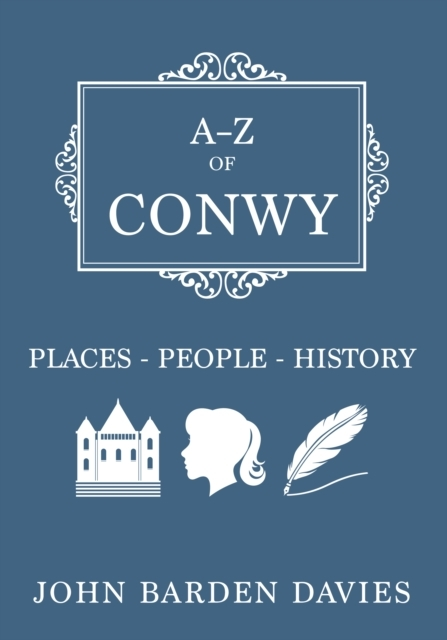 A-Z of Conwy
