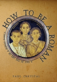 How to be a Roman