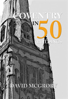 Coventry in 50 Buildings
