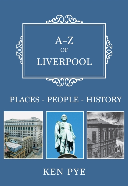 A-Z of Liverpool