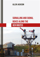 Signalling and Signal Boxes along the GE