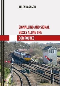 Signalling and Signal Boxes along the GC