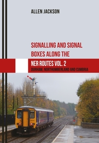 Signalling and Signal Boxes along the NE