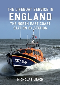 The Lifeboat Service in England: The Nor