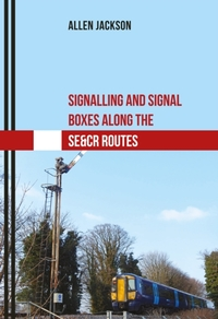 Signalling and Signal Boxes Along the SE