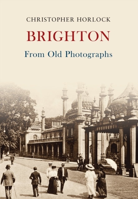 Brighton From Old Photographs