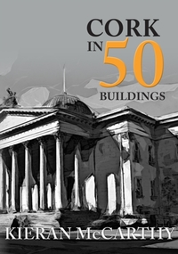 Cork in 50 Buildings