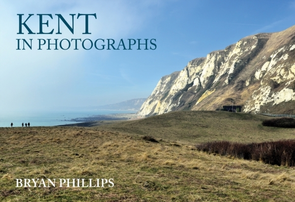 Kent in Photographs