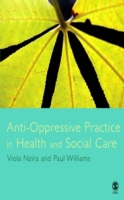 Anti-Oppressive Practice in Health and S
