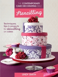 The Contemporary Cake Decorating Bible: