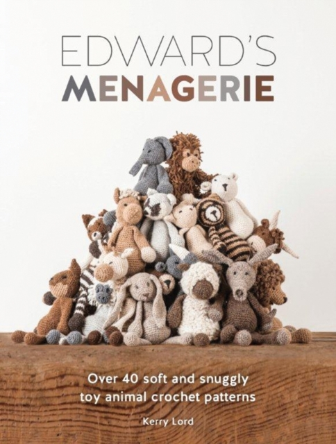 Edward's Menagerie : Over 40 Soft and Sn