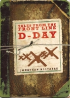 Tales From The Front Line: D-Day