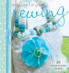 Make me I'm yours...Sewing