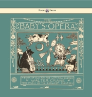 Baby's Opera - A Book of Old Rhymes with