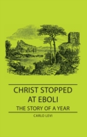Christ Stopped at Eboli - The Story of a