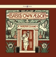 Baby's Own Aesop - Being the Fables Cond