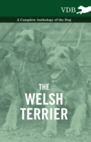 Welsh Terrier - A Complete Anthology of