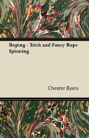 Roping - Trick and Fancy Rope Spinning