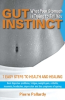 Gut Instinct: What Your Stomach is Tryin