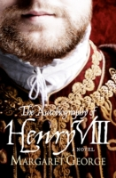 Autobiography Of Henry VIII