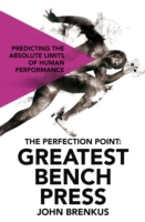 Perfection Point: Greatest Bench Press