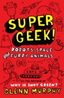 Supergeek 2: Robots, Space and Furry Ani