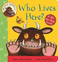 My First Gruffalo: Who Lives Here? Lift-