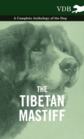Tibetan Mastiff - A Complete Anthology o