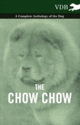 Chow Chow - A Complete Anthology of the