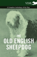 Old English Sheepdog - A Complete Anthol