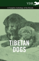 Tibetan Dogs - A Complete Anthology of t