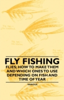 Fly Fishing - Flies; How to Make Them an