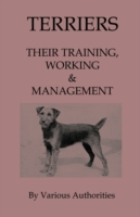Terriers - Their Training, Work & Manage