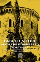 Fabled Shore - From the Pyrenees to Port