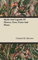 Myths and Legends of Flowers, Trees, Fru