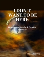 I Don't Want to Be Here: Depression Apat