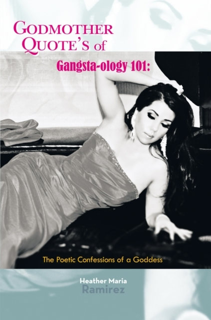 Godmother Quote's of Gangsta-Ology 101:
