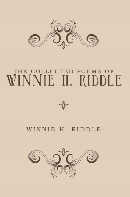 Collected Poems of Winnie H. Riddle