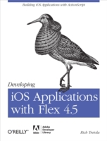 Developing iOS Applications with Flex 4.
