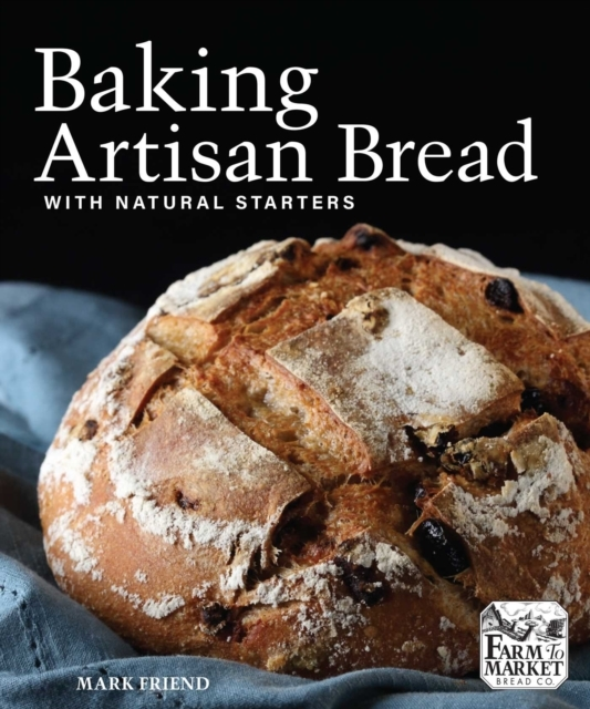 Baking Artisan Bread with Natural Starte